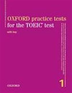 Oxford Practice Tests for the TOEIC Test Volume One